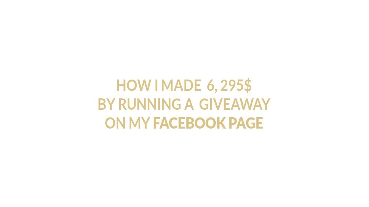 How I Made $6,295 By Running Giveaway On My Facebook Page