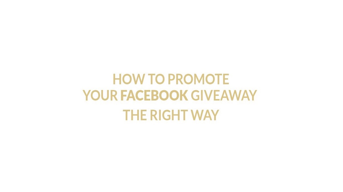 How To Promote Your Facebook Giveaway The Right Way
