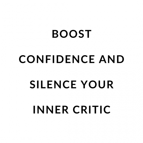 Boost Confidence and Silence Your Inner Critic
