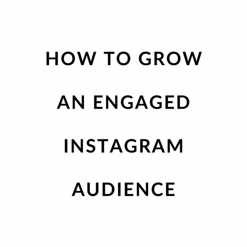 How to Grow an Engaged Instagram Audience