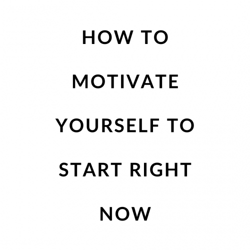 How to Motivate Yourself to Start Right Now